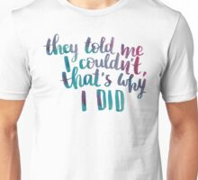 They told me I couldn't, that's why I did T-Shirt