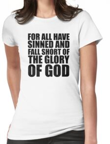 All have sinned and fall short - Rom 3:23 Womens Fitted T-Shirt