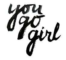 You go girl! Photographic Print