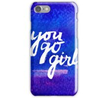 You go girl - hand lettering iPhone Case/Skin
