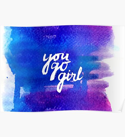 You go girl - hand lettering Poster