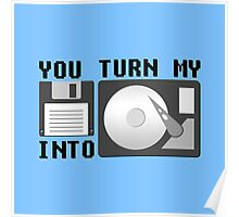 You turn my floppy disk into hard drive Poster