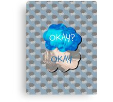 Okay? Okay Canvas Print