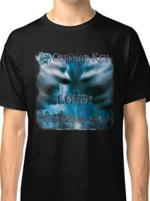 LOUD! - Progressive Rock Metal music album from Obsidian Key - Official (Branded)  Classic T-Shirt