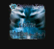 LOUD! - Progressive Rock Metal music album from Obsidian Key - Official (Branded)  Unisex T-Shirt