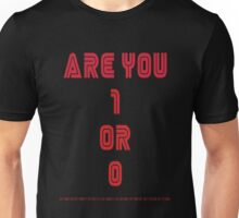 Are You 1 or 0 - Mr Robot - F Society Unisex T-Shirt