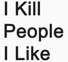 I Kill People I Like by danadumaurier
