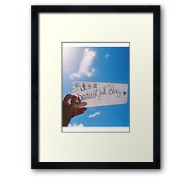 It's A Beautiful Day Framed Print