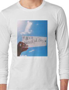 It's A Beautiful Day Long Sleeve T-Shirt