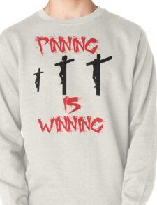 pinning is winning Pullover