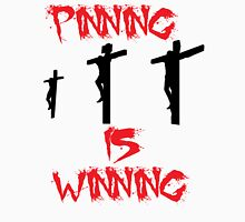 pinning is winning Unisex T-Shirt