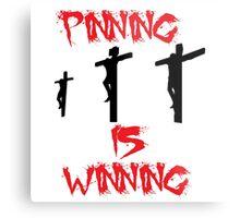 pinning is winning Metal Print