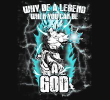 SSGSS Goku - Why be a legend when you can be a God Unisex T-Shirt