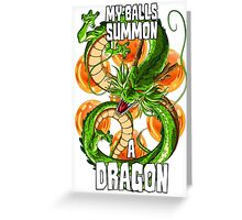 My Balls Summon A Dragon - Dragonball Z Greeting Card