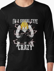 I'm A Special Type Of Crazy - Vegeta Long Sleeve T-Shirt