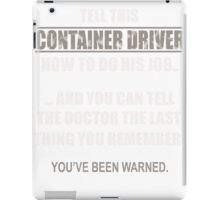 Funny Container Driver T-shirt iPad Case/Skin
