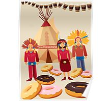 Donuts ate red indians Poster