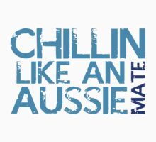 Chillin like and AUSSIE MATE (Australian) by jazzydevil