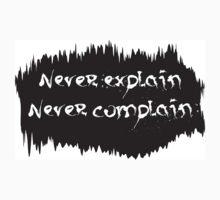 Never explain never complain One Piece - Short Sleeve