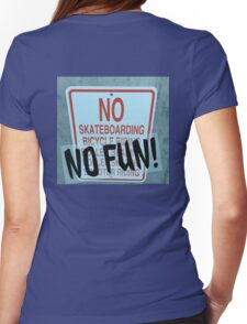 NO FUN! Womens Fitted T-Shirt