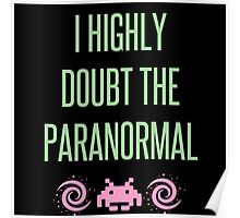 I Highly Doubt The Paranormal Poster
