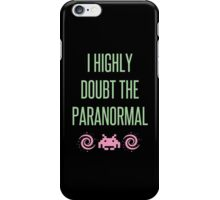 I Highly Doubt The Paranormal iPhone Case/Skin