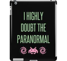 I Highly Doubt The Paranormal iPad Case/Skin