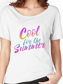 WE'RE COOL FOR THE SUMMER Women's Relaxed Fit T-Shirt
