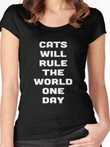 CATS WILL RULE THE WORLD ONE DAY Women's Fitted Scoop T-Shirt
