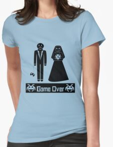 GAME OVER AFTER WEDDING MARRIAGE Womens Fitted T-Shirt