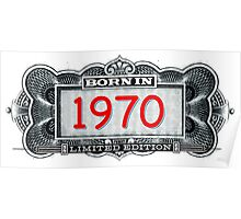 Born In 1970 - Limited Edition Poster