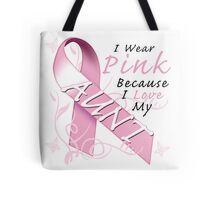 I Wear Pink Because I Love My Aunt Tote Bag