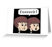 fuuuuck! Greeting Card