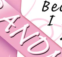 I Wear Pink Because I Love My Grandma Sticker