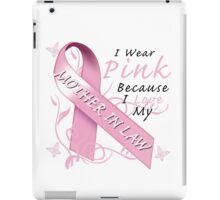 I Wear Pink Because I Love My Mother In Law iPad Case/Skin