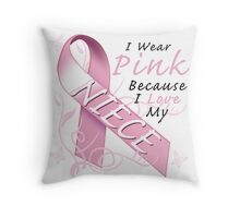 I Wear Pink Because I Love My Niece Throw Pillow