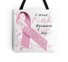 I Wear Pink Because I Love My Sister In Law Tote Bag