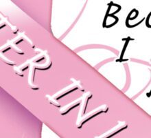 I Wear Pink Because I Love My Sister In Law Sticker