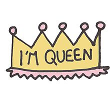 I'm Queen Photographic Print