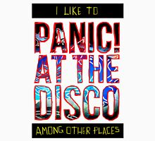 I Like to Panic! at the Disco Among Other Places Unisex T-Shirt