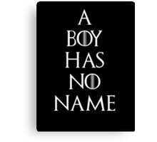 Game of thrones Arya Stark A boy has no name Canvas Print