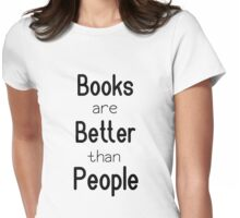 Books are better than people Womens Fitted T-Shirt