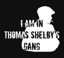 I am In Thomas Shelby's Gang by FandomizedRose