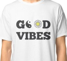 Good Vibes Classic T-Shirt