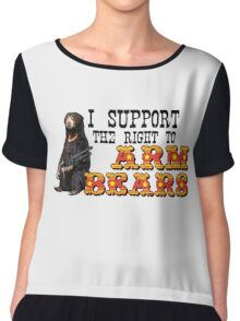 I Support the Right to Arm Bears, Sun Bears. Chiffon Top