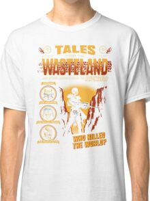 Tales From The Waste Classic T-Shirt