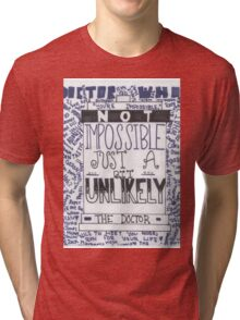 "Doctor Who Quote Art ""Unlikely"" Tri-blend T-Shirt"