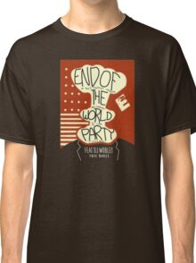 End of the World Party Classic T-Shirt