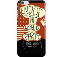 End of the World Party iPhone Case/Skin