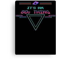 It's An 80s Thing Retro T Shirt Canvas Print